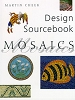 DESIGN SOURCEBOOK MOSAIC ** Cheek       ISBN 1-85368-801-0